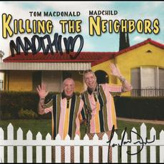 Killing the Neighbors mp3 Album by Tom MacDonald & Madchild