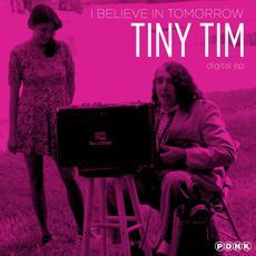 I Believe in Tomorrow EP mp3 Album by Tiny Tim