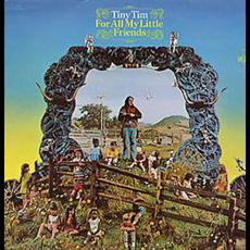 For All My Little Friends mp3 Album by Tiny Tim