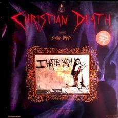 I Hate You mp3 Single by Christian Death