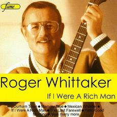 If I Were A Rich Man mp3 Album by Roger Whittaker
