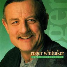 Love Will Be Our Home mp3 Album by Roger Whittaker