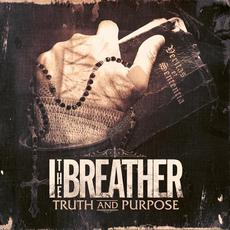 Truth and Purpose mp3 Album by I, The Breather