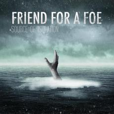 Source of Isolation mp3 Album by Friend for a Foe