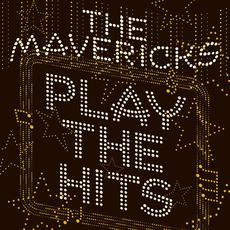 Play the Hits mp3 Album by The Mavericks