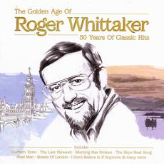 The Golden Age of Roger Whittaker: 50 Years of Classic Hits mp3 Artist Compilation by Roger Whittaker