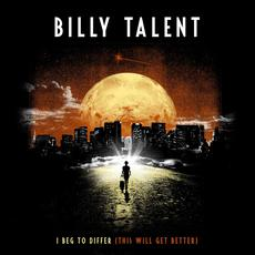 I Beg To Differ (This Will Get Better) mp3 Single by Billy Talent