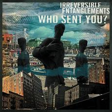 Who Sent You? mp3 Album by Irreversible Entanglements
