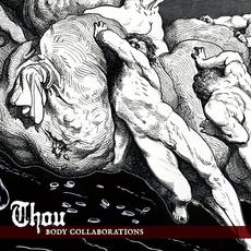 Body Collaborations mp3 Artist Compilation by The Body & Thou