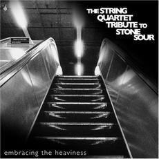 Embracing The Heaviness: The String Quartet Tribute to Stone Sour mp3 Album by Vitamin String Quartet
