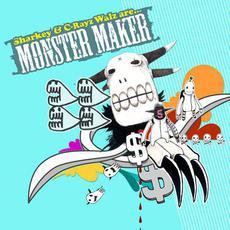 Monster Maker mp3 Album by Sharkey & C-Rayz Walz