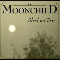 Shed No Tear mp3 Album by Moonchild (2)