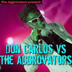 Don Carlos vs. The Aggrovators mp3 Album by Don Carlos & The Aggrovators