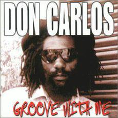 Groove With Me (Re-Issue) mp3 Album by Don Carlos
