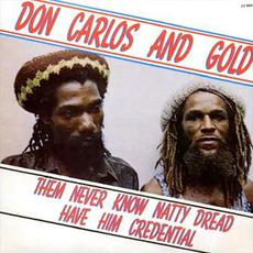 Thm Never Know Natty Dread Have Him Credential mp3 Album by Don Carlos and Gold