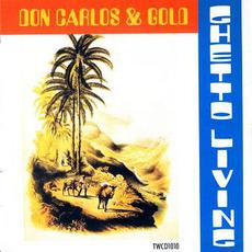Ghetto Living mp3 Album by Don Carlos and Gold