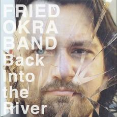 Back Into The River mp3 Album by The Fried Okra Band