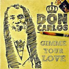 Gimme Your Love mp3 Single by Don Carlos