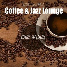 Chillout Your Mind: Coffee & Jazz Lounge mp3 Compilation by Various Artists