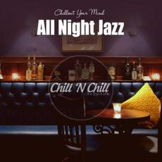 Chillout Your Mind: All Night Jazz mp3 Compilation by Various Artists