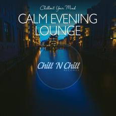Chillout Your Mind: Calm Evening Lounge mp3 Compilation by Various Artists