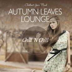 Chillout Your Mind: Autumn Leaves Lounge mp3 Compilation by Various Artists