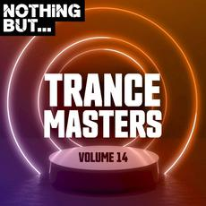 Nothing But... Trance Masters, Volume 14 mp3 Compilation by Various Artists