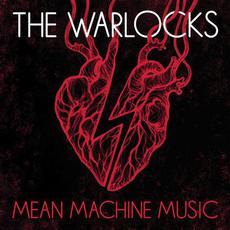 Mean Machine Music mp3 Album by The Warlocks