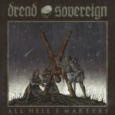 All Hell's Martyrs mp3 Album by Dread Sovereign