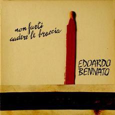 Non farti cadere le braccia mp3 Album by Edoardo Bennato