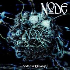 Sweatshops (Re-Issue) mp3 Album by Node