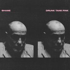 Drunk Tank Pink mp3 Album by shame