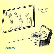 No Driver mp3 Album by I Love Your Lifestyle