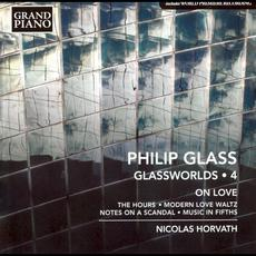 Glassworlds 4: On Love mp3 Album by Philip Glass; Nicolas Horvath