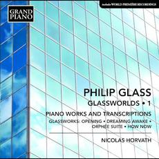 Glassworlds 1: Piano Works and Transcriptions mp3 Album by Philip Glass; Nicolas Horvath