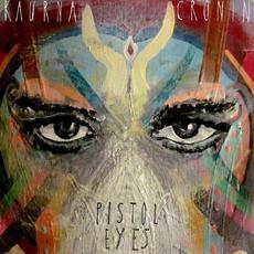 Pistol Eyes mp3 Album by Kaurna Cronin