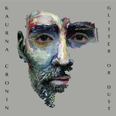 Glitter Or Dust mp3 Album by Kaurna Cronin