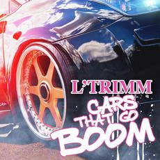 Cars That Go Boom mp3 Artist Compilation by L'Trimm