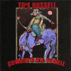 Cowboy'd All To Hell mp3 Artist Compilation by Tom Russell