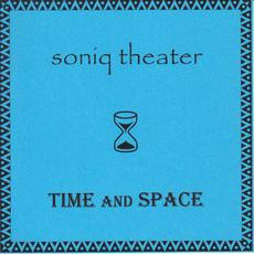 Time and Space mp3 Album by Soniq Theater