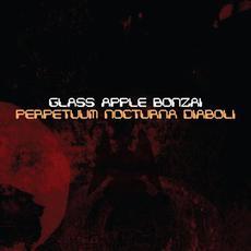 Perpetuum Nocturna Diaboli mp3 Album by Glass Apple Bonzai