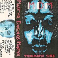 Traumatia Dire mp3 Album by MDM