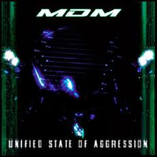 Unified State of Aggression mp3 Album by MDM