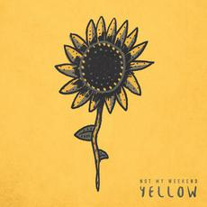 Yellow mp3 Album by Not My Weekend