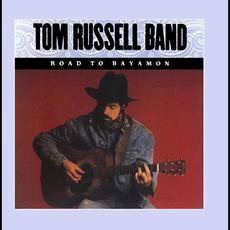 Road to Bayamon mp3 Album by Tom Russell Band