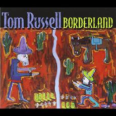 Borderland mp3 Album by Tom Russell