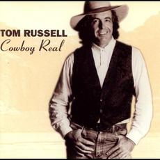 Cowboy Real mp3 Album by Tom Russell