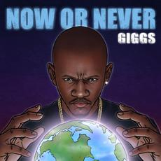 Now or Never mp3 Album by Giggs