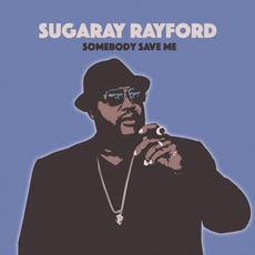 Somebody Save Me mp3 Album by Sugaray Rayford
