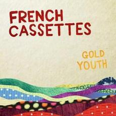 Gold Youth mp3 Album by French Cassettes